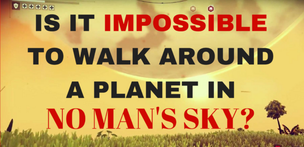 impossible to walk around a planet