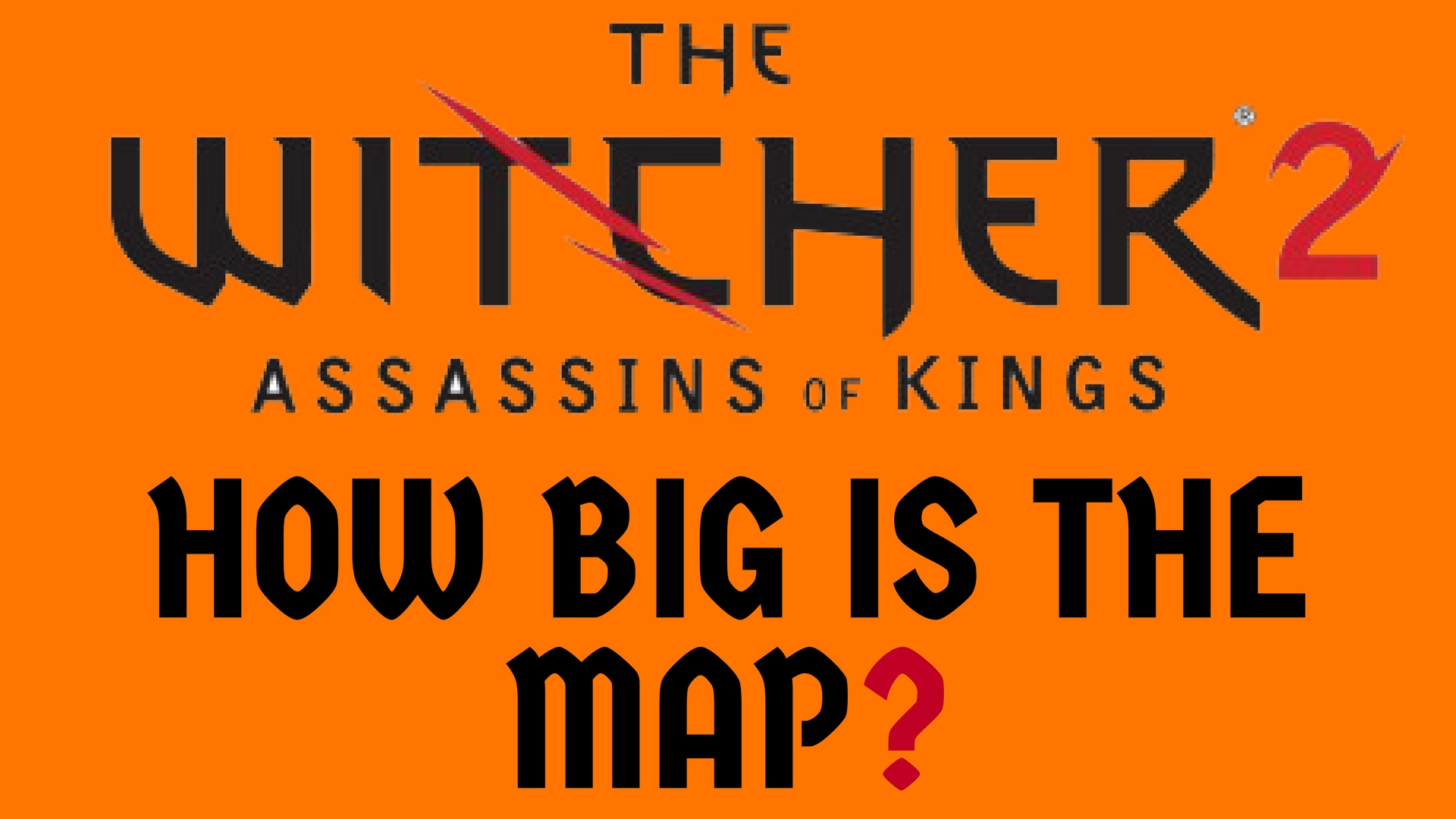 The Witcher 2 Assassins Of Kings Walk Across All Maps How Big Is The Map