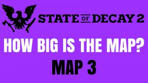 Map 3 State of Decay
