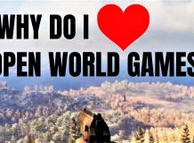 Why Do I Love Open World Games