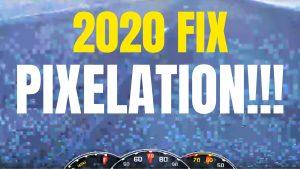 Pixelation Fixed 2020