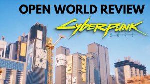 Open World Review Cyberpunk 2077